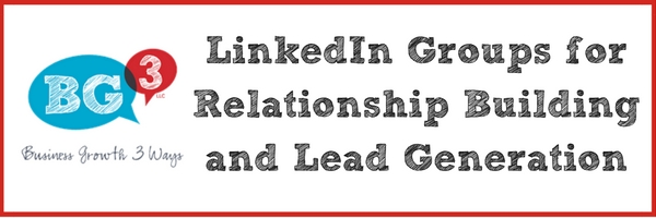 LinkedIn Groups for Relationship Building and Lead Generation