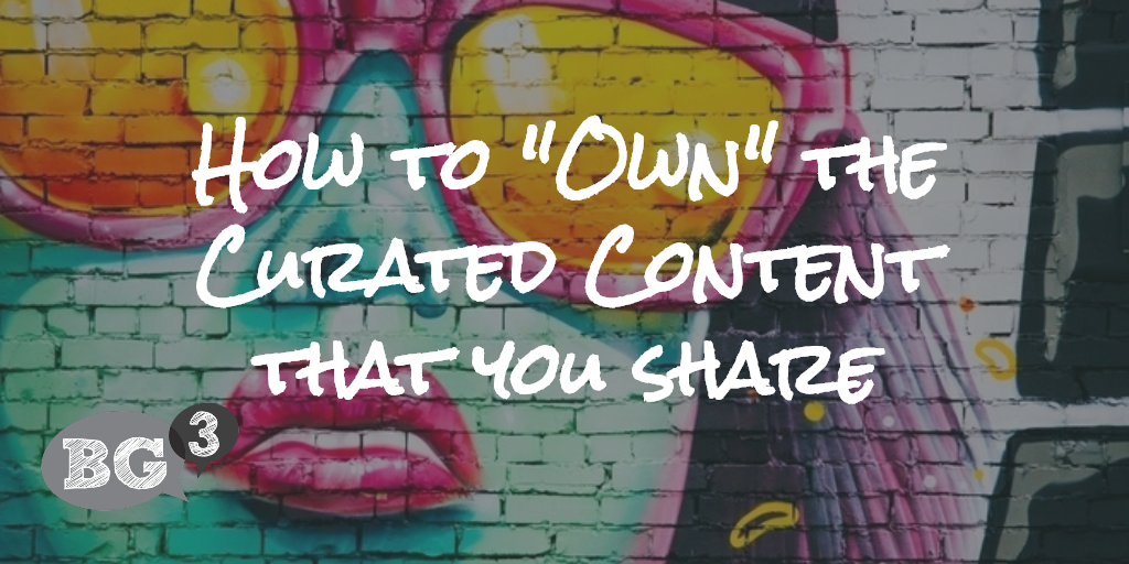 Own the curated content that you share