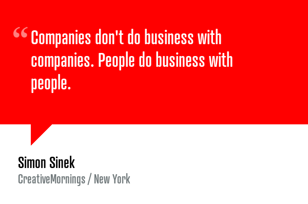 Companies don't do business with companies.